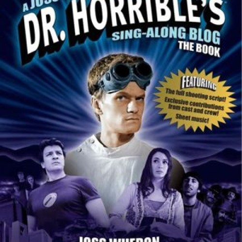 New MUST HAVE Book For Any Dr.Horrible Fan