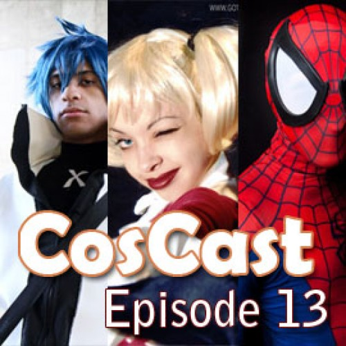 The CosCast Episode 13 – The Cosplayers' Podcast
