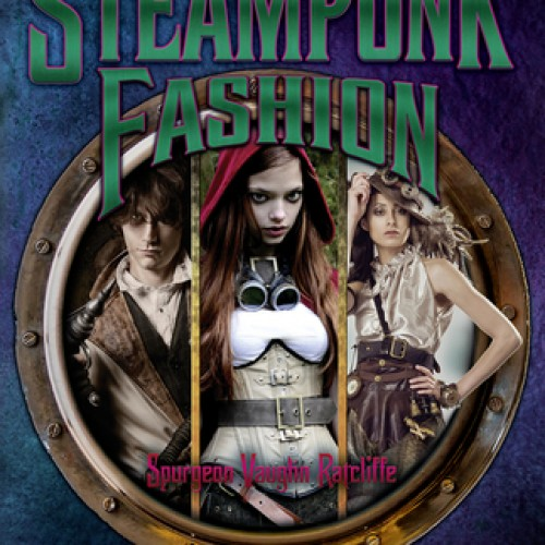Review: Steampunk Fashion by Spurgeon Vaughn Ratcliffe