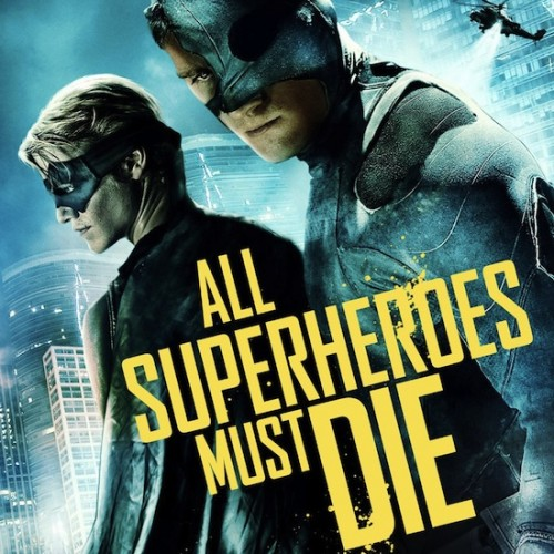 All Superheroes Must Die: A torture porn superhero movie is coming our way