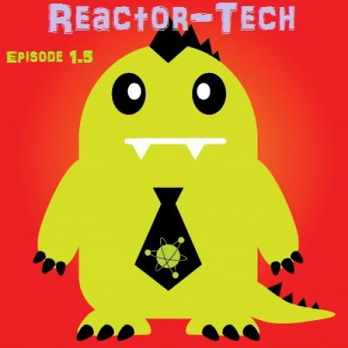 Reactor-Tech Episode 1.5: Return from CES