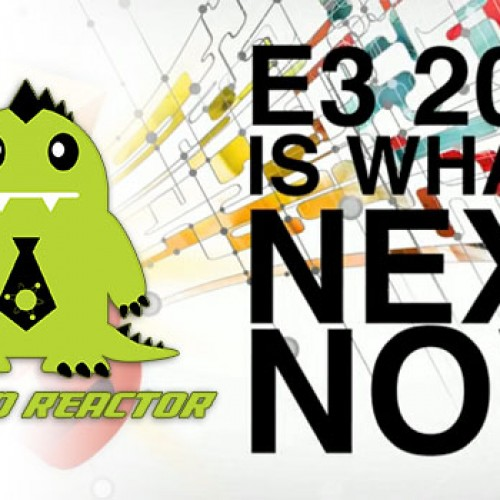 NR Podcast #7: E3 2013 Edition