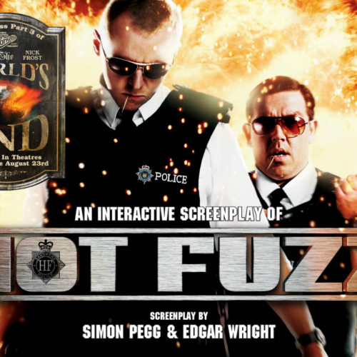 Hot Fuzz interactive screenplay available!