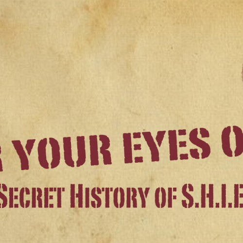 For Your Eyes Only: The Secret History of S.H.I.E.L.D.