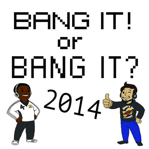 Videogame BANG! Episode #12: 2014 BANG it? or BANG it!