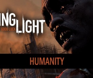 dying light humanity