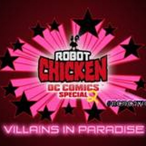 Robot Chicken returns April 6th with DC Comics Special, Villains in Paradise