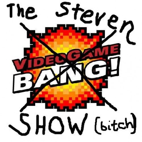 Videogame BANG! #27: The Steven Show (Bitch)