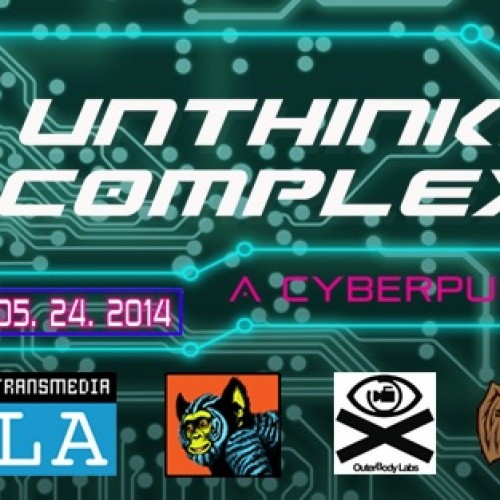 Unthinkable Complexity: A CyberPunk Event at Wyrd Con 5