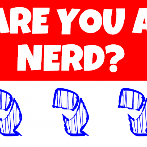 Are you a nerd? Take the quiz now!