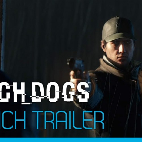 Watch Dogs gets a launch trailer
