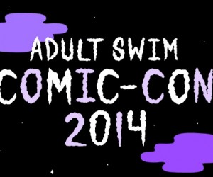 Adult swim comic-con 2014
