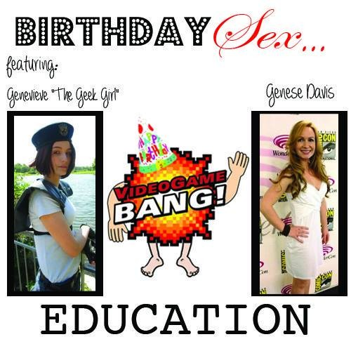 Videogame BANG! Episode 40: Birthday Sex…EDUCATION