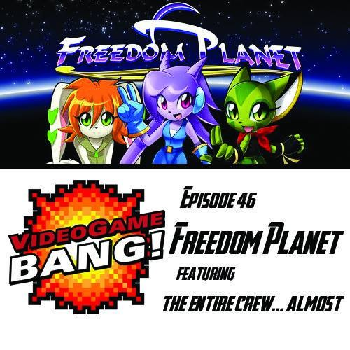 Videogame BANG! Episode 46: Freedom Planet
