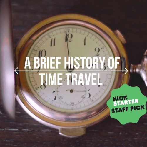 'A Brief History of Time Travel' gets a Kickstarter
