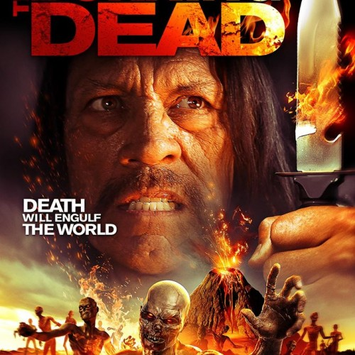 The Burning Dead featuring Danny Trejo (movie review)