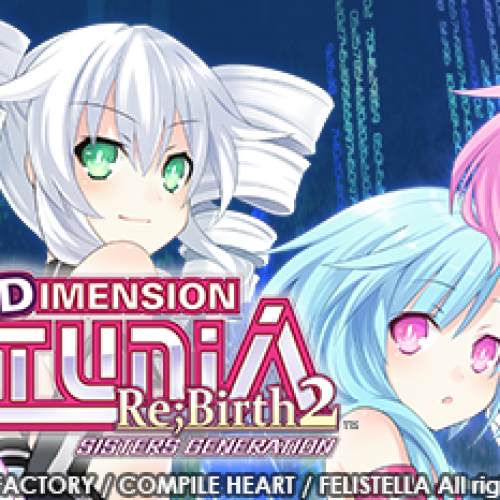 Beta test the Steam version of Hyperdimension Neptunia Re;Birth 2: Sisters Generation