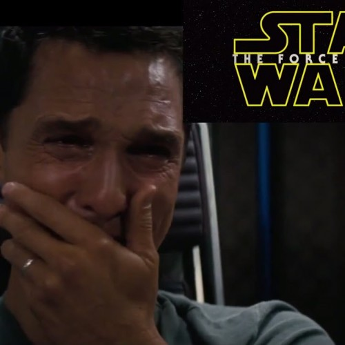 Matthew McConaughey tears up with Star Wars: The Force Awakens 2nd teaser