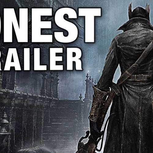 Bloodborne gets an Honest Game Trailer