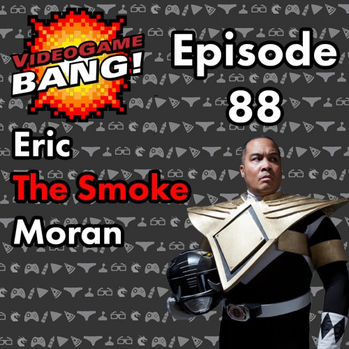 Videogame BANG! Episode 88: Eric 'The Smoke' Moran