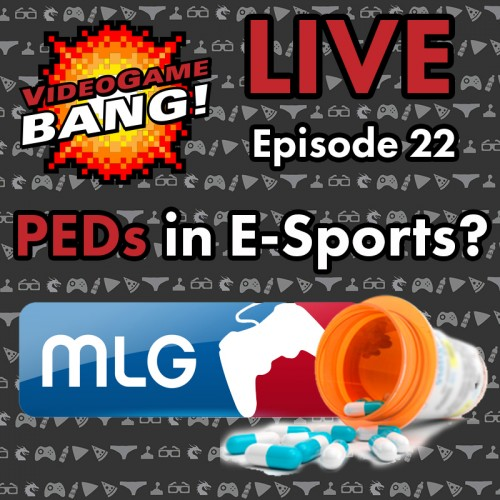 Videogame BANG! LIVE Episode 22: PEDs in E-Sports?