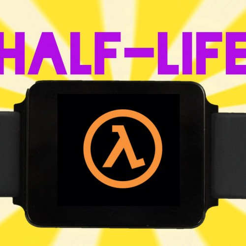 How to play Half-Life on your Android Wear