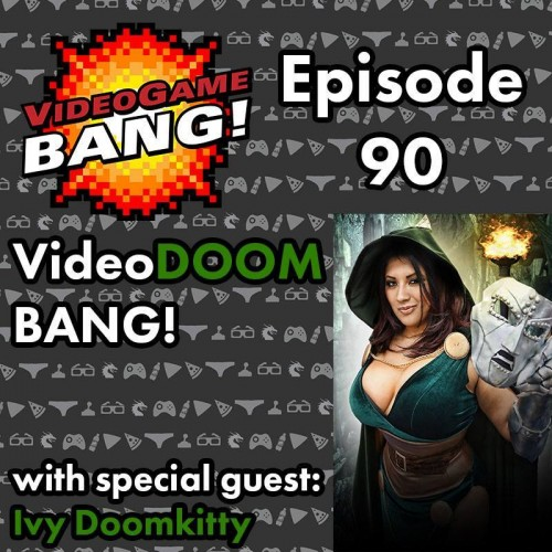 Videogame BANG! Episode 90: VideoDOOM BANG!
