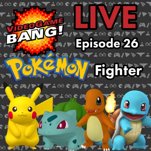 Videogame BANG! LIVE Episode 26 Pokemon Fighting
