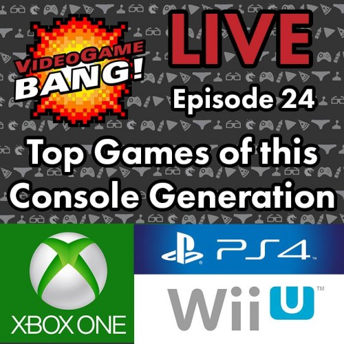 Videogame BANG! LIVE Episode 24: Top Games of this Console Generation