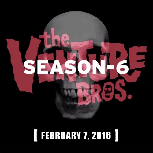 The Venture Bros. Season 6 will air February 2016