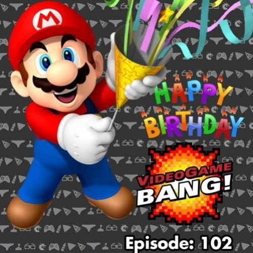 Videogame BANG! Episode 102: Happy Birthday, Nintendo!