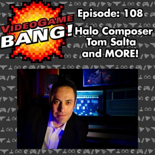 Videogame BANG! Episode 108: Halo Composer Tom Salta