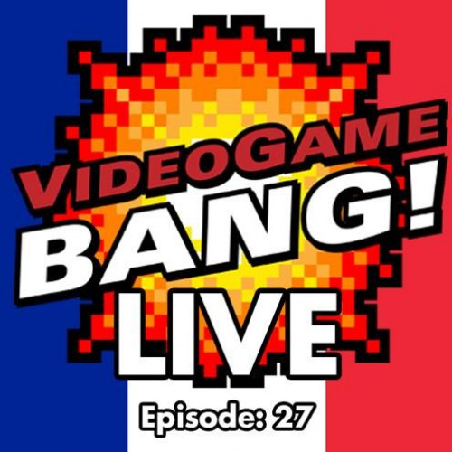 Videogame BANG! Live Episode 29: We Stand with France