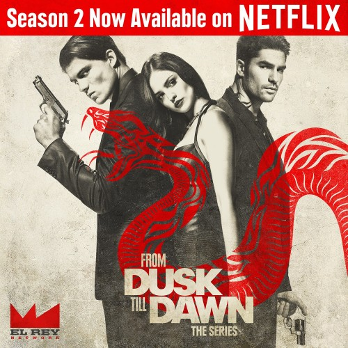 From Dusk Till Dawn season 2 now on Netflix