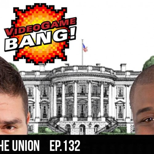 Videogame BANG! Ep 132: State of the Union