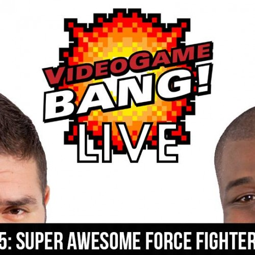 VGB Live! 45: Super Awesome Force Fighter Squad