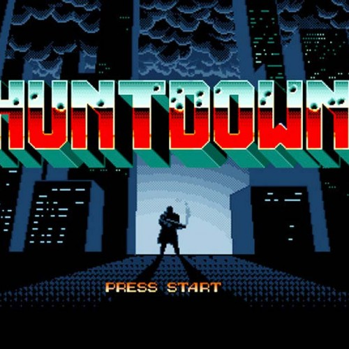 Huntdown: crime is a disease, you're the cure