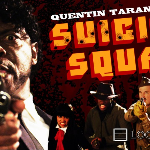 If Suicide Squad was directed by Quentin Tarantino
