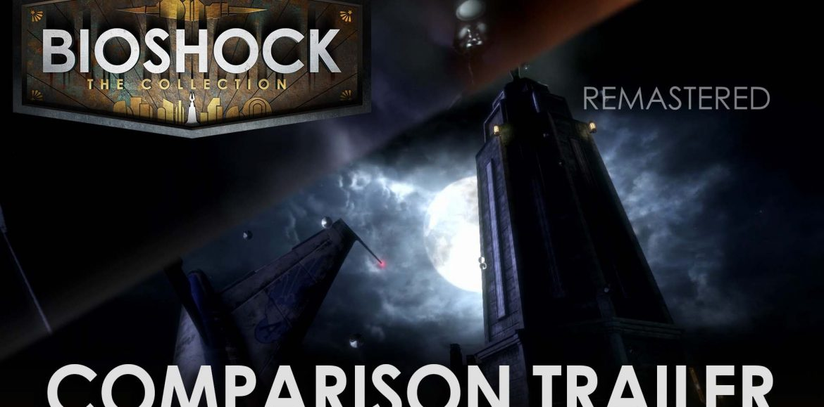 Rapture's never been clearer, BioShock: The Collection Comparison trailer