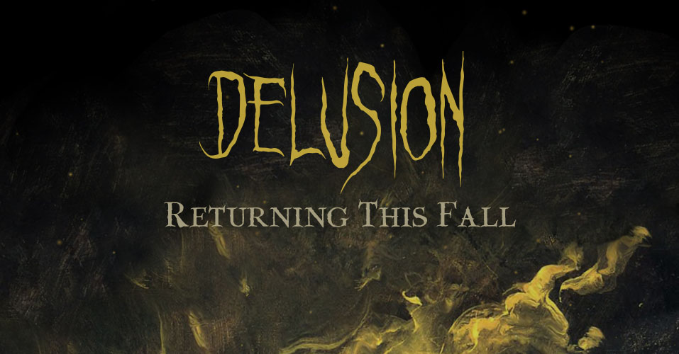 delusion returns this fall