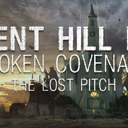 Broken Covenant: The Silent Hill game that never was