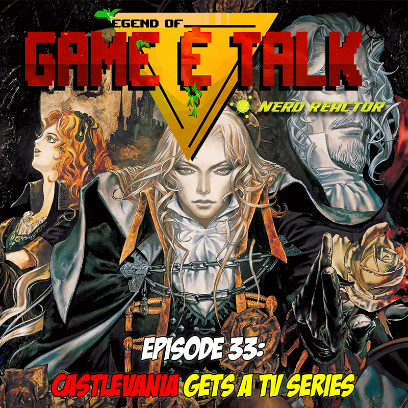 Netflix Castlevania Animation Cast Revealed: Game & Talk Ep. 33: Castlevania Gets A TV Series