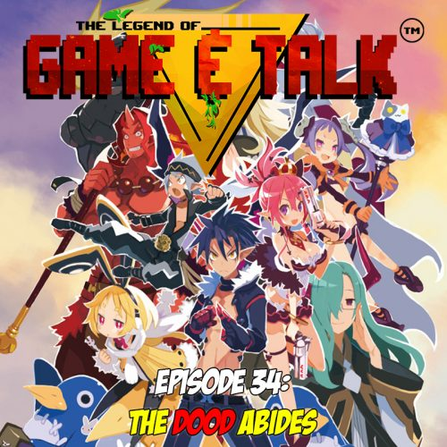 Game & Talk Ep. 34: The Dood Abides