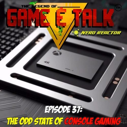 Game & Talk Ep. 37: The Odd State of Console Gaming