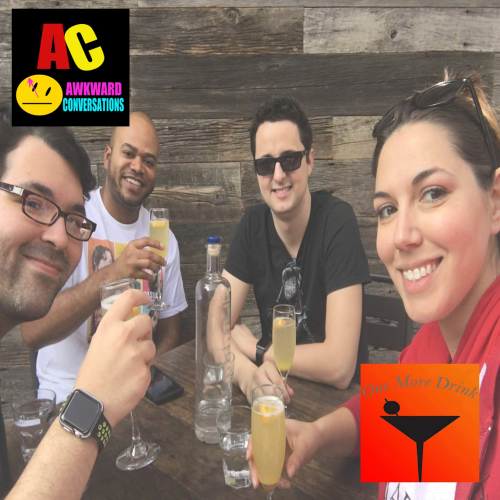 Awkward Conversations: Ep. 15: The one with one more drink