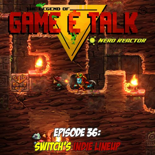 Game & Talk Ep. 36: Switch's Indie Lineup