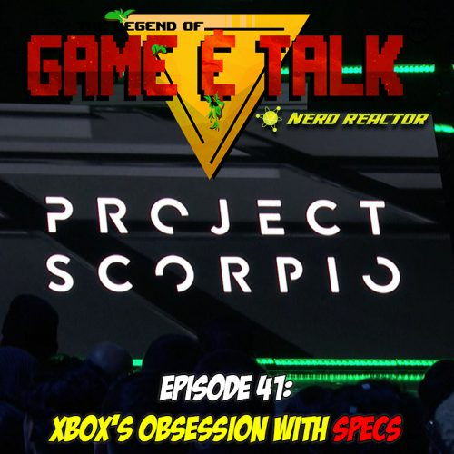 Game & Talk Ep. 41: Xbox's Obsession with Specs