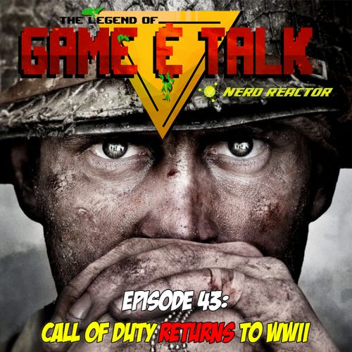 Game & Talk Ep 43: Call of Duty returns to WWII