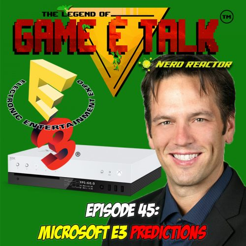 Game & Talk Ep. 45: Microsoft E3 Predictions