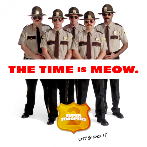 Check out the Super Troopers 2 teaser trailer right meow